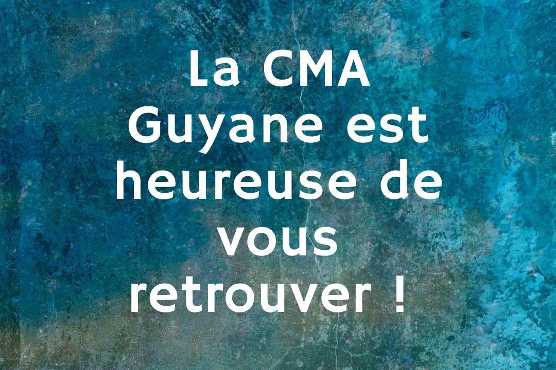 Réouverture de votre CMA Guyane – #2