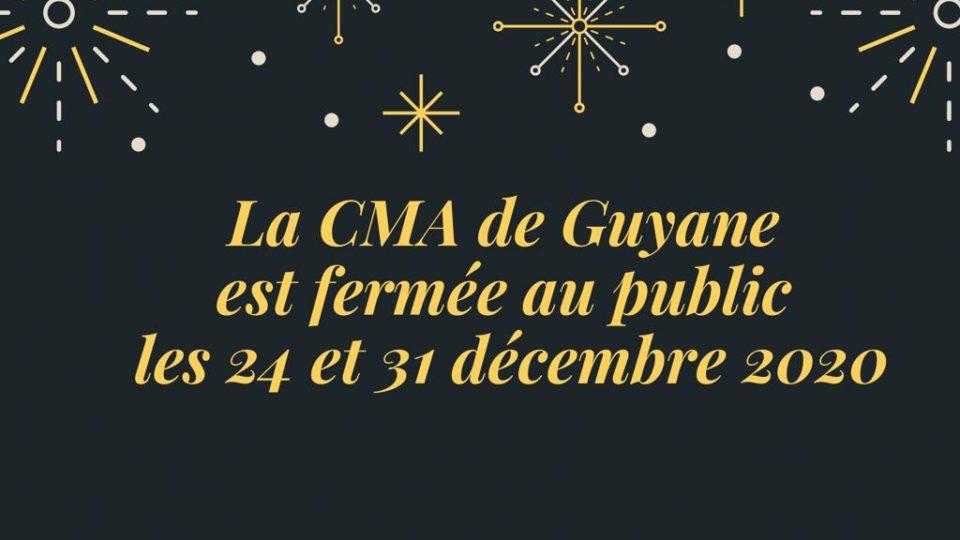 La CMA de Guyane est fermée au public les 24 et 31 décembre 2020